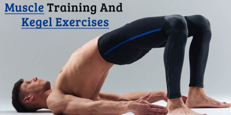 Improve Muscle Training and Kegel Exercises