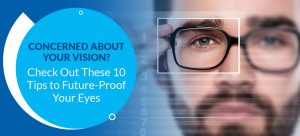 10 Tips to Future-Proof Your Eyes